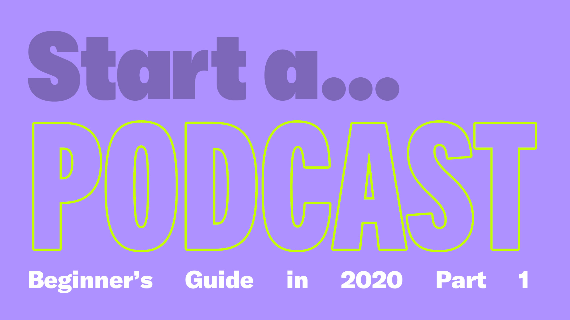 How To Start A Podcast As A Beginner Part 1